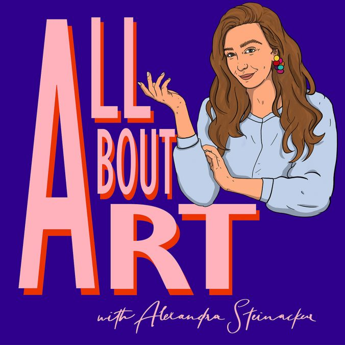 All About Art: A Podcast with Alexandra Steinacker